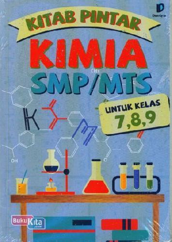 Cover Buku Kitab Pintar Kimia SMP/MTs Untuk Kelas 7,8,9