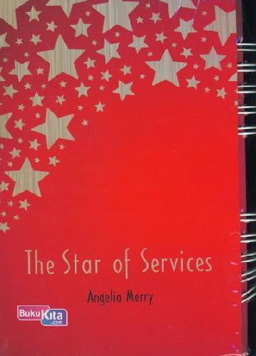 Cover Buku The Star Of Service ( Menjadi Bintang Layanan Itu Wajib )