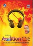Adobe Audition Cs6: Cara Mudah Buat Produksi Rekaman