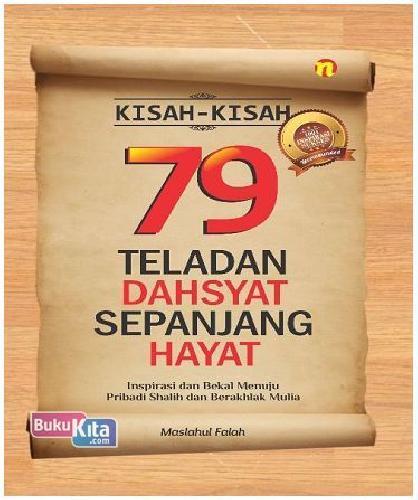 Cover Buku Kisah-kisah 79 Teladan Dahsyat Sepanjang Hayat