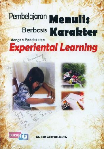 Cover Buku Pembelajaran Menulis Berbasis Karakter dengan Pendekatan Experiental Learning
