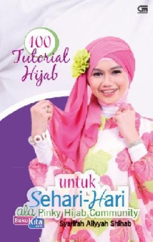 Cover Buku 100 Tutorial Hijab Untuk Sehari-Hari Ala Pinky Hijab Community
