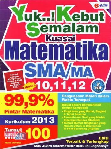 Cover Buku SMA/Ma Kl 10-12 Yuk..! Kebut Semalam Kuasai Matematika