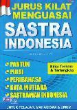 Jurus Kilat Menguasai Sastra Indonesia