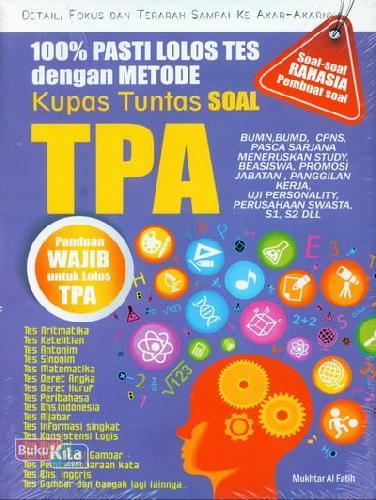 Cover Buku 100% Pasti Lolos Tes dengan Metode Kupas Tuntas Soal TPA