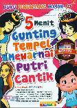 5 Menit Gunting Tempel Mewarnai Putri Cantik (Buku Penunjang Masuk SD)