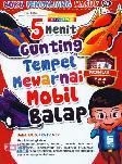 5 Menit Gunting Tempel Mewarnai Mobil Balap (Buku Penunjang Masuk SD)