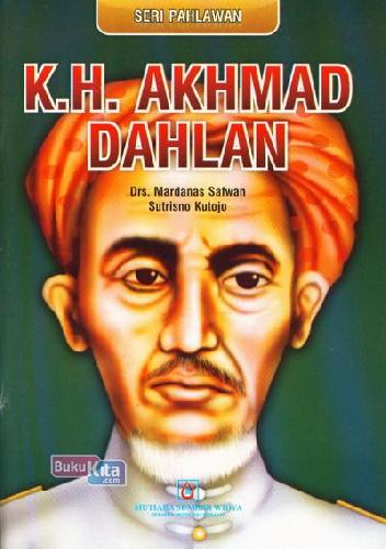 Cover Buku Seri Pahlawan : K.H. Akhmad Dahlan