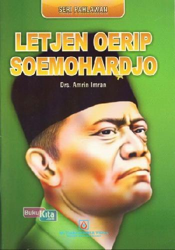 Cover Buku Seri Pahlawan : Letjen Oerip Soemohardjo