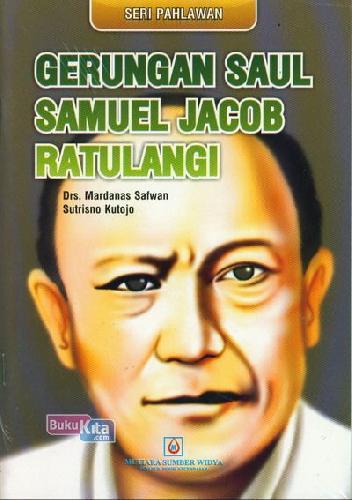 Cover Buku Seri Pahlawan : Gerungan Saul Samuel Jacob Ratulangi