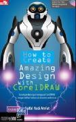 How To Create Amazing Design With Coreldraw + Cd