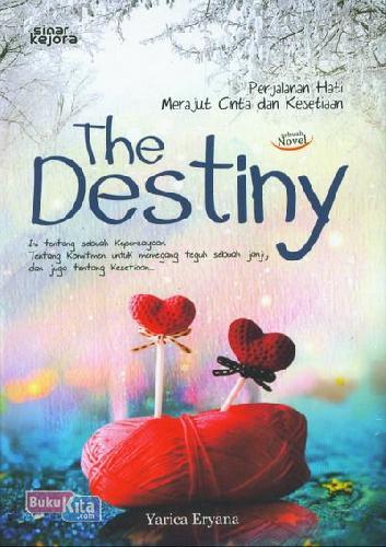Cover Buku The Destiny : Perjalanan Hati Merajut Cinta dan Kesetiaan