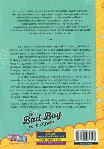 Cover Belakang Buku Hey Bad Boy Je t'aime! : Aku Benci Harus Jatuh Cinta Padamu