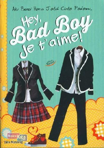Cover Buku Hey Bad Boy Je t