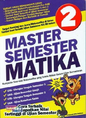 Cover Buku Master Semester Matika Kumpulan Soal2 Matematika Yang Selalu Keluar dalam Ujian Semester SD/MI Kelas 2