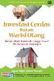 Investasi Cerdas Bukan Warisi Utang