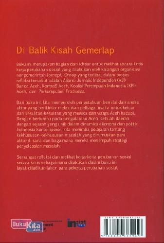 Cover Belakang Buku Dibalik Kisah Gemerlap: Pergulatan Gerakan Sosial Di Aceh Sesudah Tsunami