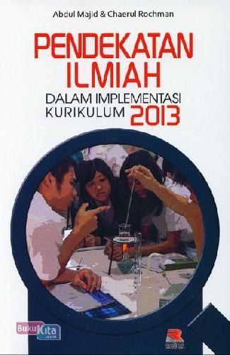 Cover Buku Pendekatan Ilmiah Dalam Implementasi Kurikulum 2013