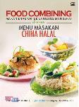 Food Combining: Makan Enak Untuk Langsing & Sehat Dengan Menu Masakan China Halal