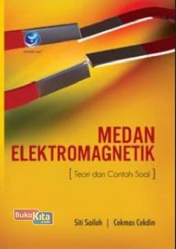 Cover Buku Medan Elektromagnetik (Teori Dan Contoh Soal )