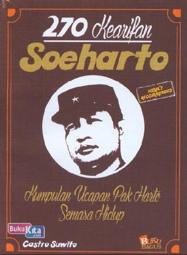 Cover Buku 270 Kearifan Soeharto : Kumpulan Ucapan Pak Harto Semasa Hidup
