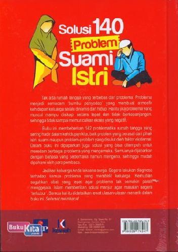 Cover Belakang Buku Solusi 140 Problem Suami Istri : Mengurai Kerumitan Problem Rumah Tangga dengan Sentuhan Islam