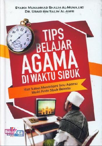 Cover Buku Ti Belajar Agama Di Waktu Sibuk : Kiat Sukses Mendalami Ilmu Agama Meski Anda Sibuk Bekerja