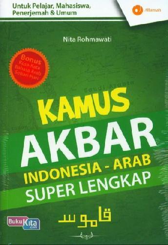 Cover Buku Kamus Akbar Indonesia - Arab Super Lengkap