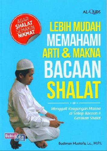 Cover Buku Lebih Mudah Memahami Arti & Makna Bacaan Shalat