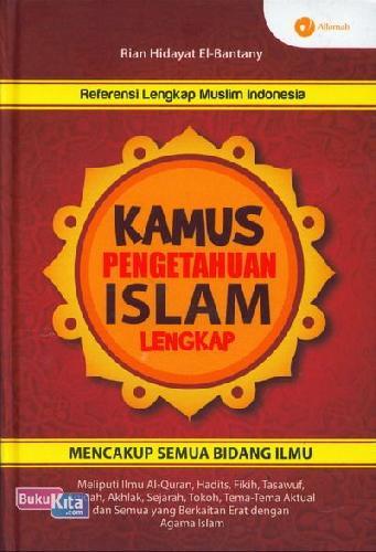 Cover Buku Kamus Pengetahuan Islam Lengkap Mencakup Semua Bidang Ilmu