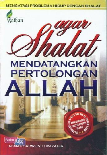 Cover Buku Agar Shalat Mendatangkan Pertolongan Allah