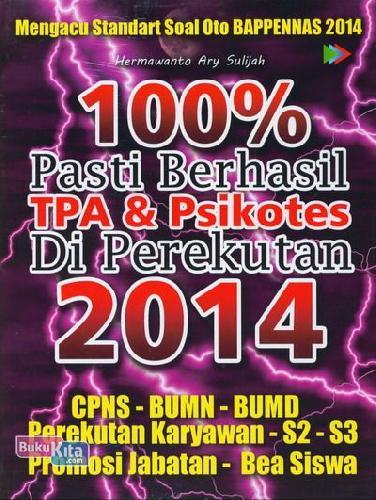 Cover Buku 100% Pasti Berhasil TPA & Psikotes Di Perekutan 2014
