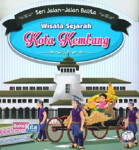 Cover Buku Seri Jalan-Jalan Balita : Wisata Sejarah Kota Kembang