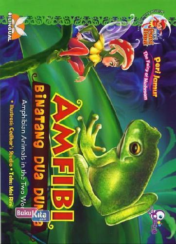 Cover Buku Peri Jamur : Amfibi Binatang Dua Dunia