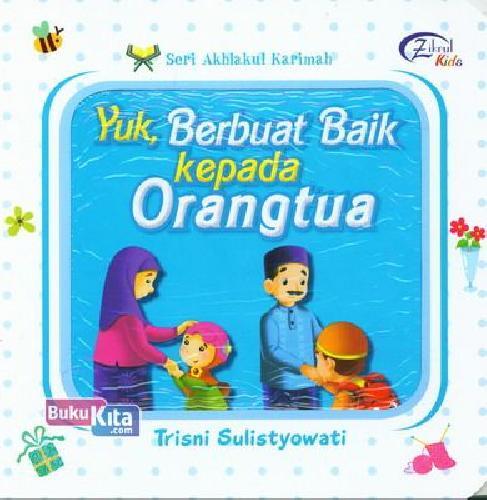 Cover Buku Yuk, Berbuat Baik Kepada Orangtua