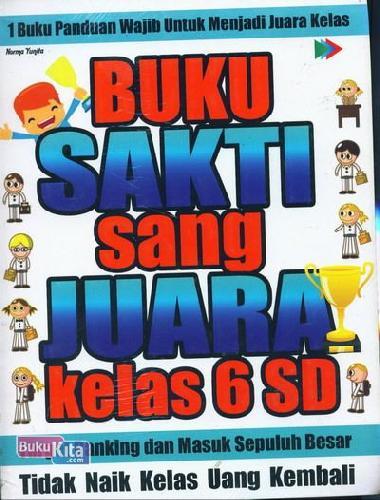 Cover Buku BUKU SAKTI SANG JUARA KELAS 6 SD