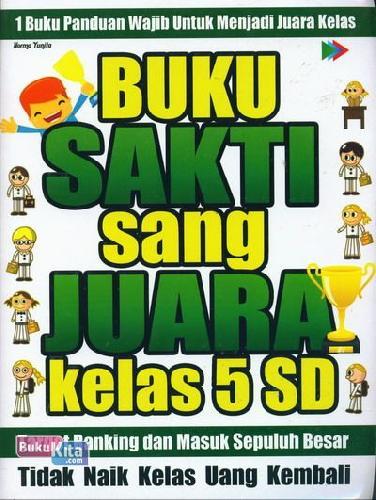 Cover Buku BUKU SAKTI SANG JUARA KELAS 5 SD