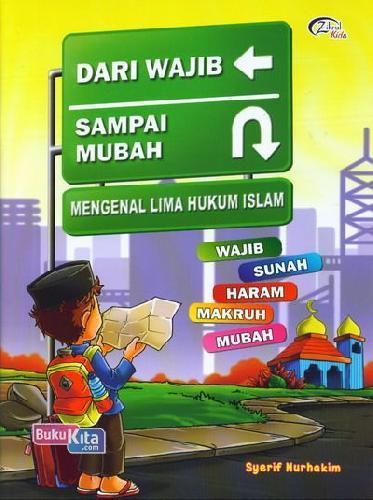 Cover Buku Dari Wajib Sampai Mubah - Mengenal Lima Hukum Islam