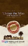 Utsman Ibn Affan : Khalifah Penjunjung Al-Quran