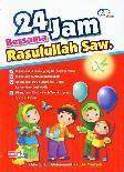 24 Jam Bersama Rasulullah Saw.