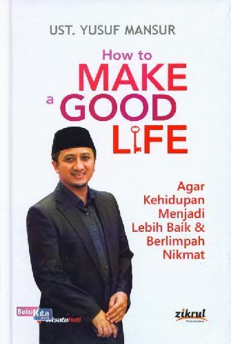 Cover Buku How to Make Good Life