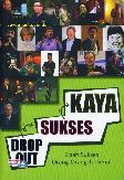 Drop Out Sukses Kaya