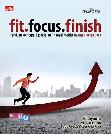 Fit, Focus, Finish