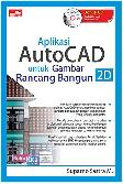 Aplikasi Autocad Untuk Gambar Rancang Bangun 2D + Cd