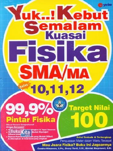 Cover Buku SMA/Ma Kl 10-12 Yuk..! Kebut Semalam Kuasai Fisika