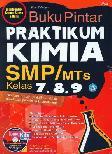 Buku Pintar Praktikum Kimia SMP/MTs Kelas 7,8,9