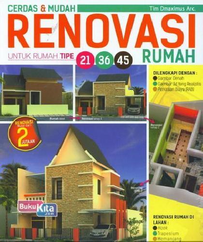 Cover Buku Cerdas & Mudah Renovasi Untuk Rumah Tipe 21,36,45