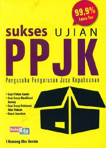 Cover Buku Sukses Ujian Ppjk (Pengusaha Pengurusan Jasa Kepabeanan)