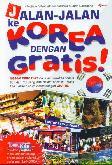 Jalan-Jalan Ke Korea Dengan Gratis