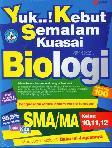 SMA/Ma Kl 10-12 Yuk..! Kebut Semalam Kuasai Biologi